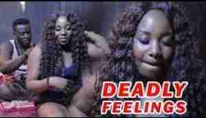 Video: Lates Nollywood Movies ::: Deadly Feelings
